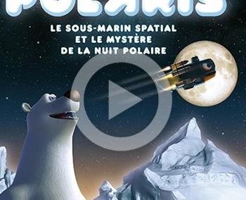 Polaris – film grand public pour planétarium